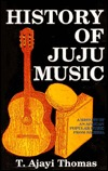 History of Juju Music: A History of an African Popular Music from Nigeria