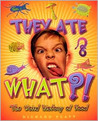 They Ate What?!: The Weird History of Food