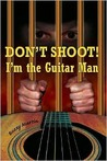 Don't Shoot! I'm the Guitar Man by Buzzy Martin