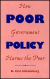 Poor Policy: How Government Harms The Poor