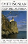 The Smithsonian Guide to Historic America: The Great Lakes States (Smithsonian Guide to Historic America)