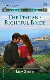 The Italian's Rightful Bride by Lucy Gordon