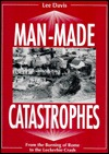 Man-Made Catastrophes: From the Burning of Rome to the Lockerbie Crash