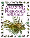 Amazing Poisonous Animals (Eyewitness Junior)