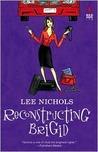 Reconstructing Brigid (Red Dress Ink Novels)