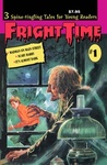 Fright Time #1 by Rochelle Larkin