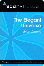 The Elegant Universe (SparkNotes Literature Guide Series)