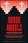 Adobe Angels : The Ghosts of Santa Fe and Taos (Ghosts of Santa Fe & Taos, No.3)