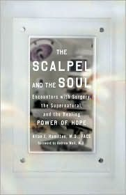 The Scalpel and the Soul by Allan J. Hamilton