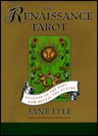 The Renaissance Tarot: Legends of the Past Now Reveal the Future [With 78 Tarot]