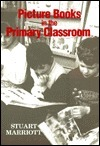 Picture Books in the Primary School Classroom