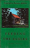 Feeding the Eagles by Paulette Bates Alden