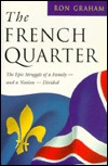 The French Quarter : The Epic Struggle of a Family - and a Nation - Divided