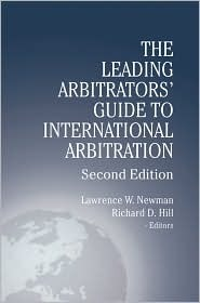 The Leading Arbitrators' Guide to International Arbitration