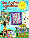 You Are My Sunshine: A Medley of Colorful Quilts for Kids