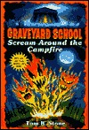 Scream Around the Campfire (Graveyard School, #24)