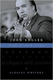 John Engler: The Man, the Leader, the Legacy