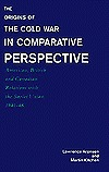 The Origins of the Cold War in Comparative Perspective: American, British, and Canadian Relations with the Soviet Union, 1941-48