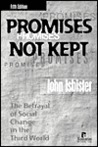 Promises Not Kept: The Betrayal of Social Change in the Third World