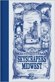 Skyscrapers of the Midwest by Joshua W. Cotter