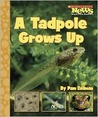 A Tadpole Grows Up by Pam Zollman