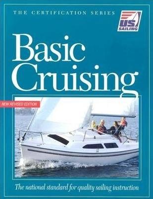 Basic Cruising (Certification Series) by U.S. Sailing Association