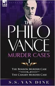 Ebook The Philo Vance Murder Cases: 1-The Benson Murder Case & the 'Canary' Murder Case by S.S. Van Dine TXT!