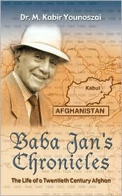 The Baba Jan's Chronicles: The Life of a Twentieth Century Afghan