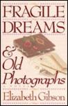 Fragile Dreams & Old Photographs