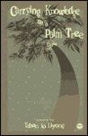 Carrying Knowledge Up a Palm Tree: Poetry