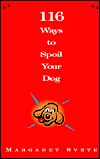116 Ways to Spoil Your Dog por Margaret Svete EPUB MOBI