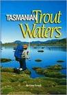 Tasmanian Trout Waters
