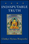 The Indisputable Truth by Chokyi Nyima
