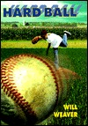 Hard Ball by Will Weaver