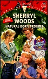 Natural Born Trouble(And Baby Makes Three: The Next Generation 2)