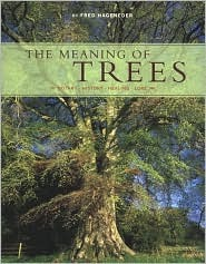 Meaning of Trees by Fred Hageneder