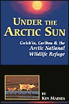 Under the Arctic Sun: Gwieh'in, Caribou & the Arctic National Wildlife Refuge