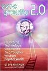 Zero Gravity Version 2.0: Launching Technology Companies in a Tougher Venture Capital World