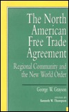The North American Free Trade Agreement: Regional Community and the New World Order