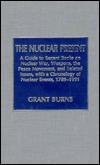 The Nuclear Present: A Guide to Recent Books on Nuclear War, Weapons, the Peace Movement, and Related Issues, with a Chronology of Nuclear Events, 1789-1991