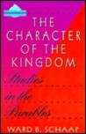 The Character of the Kingdom: Studies of the Parables