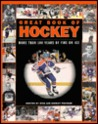Great book of hockey: More than 100 years of fire on ice