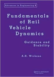 Fundamentals of Rail Vehicle Dynamics (Advances in Engineering (Lisse, Netherlands), 6,)