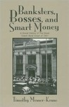 BANKSTERS BOSSES SMART MONEY: SOCIAL HISTORY OF GREAT TOLEDO BANK CRAS