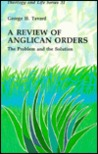 A Review of Anglican Orders: The Problem & the Solution