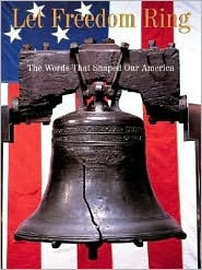 Let Freedom Ring: The Words That Shaped Our America