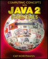 Computing Concepts with Java 2 Essentials