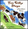 Ten Silly Dogs by Lisa Flather