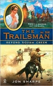 Beyond Squaw Creek (The Trailsman #316)
