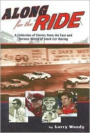 Along for the Ride: A Collection of Stories from the Fast and Furious World of Stock Car Racing